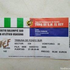 Coleccionismo deportivo: ENTRADA DE FÚTBOL FINAL COPA DE S.M EL REY ( VICENTE CALDERÓN-2005 ) REAL BETIS BALOMPIE - OSASUNA. Lote 285584543