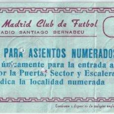 Coleccionismo deportivo: ENTRADA PARA ASIENTOS NUMERADOS - REAL MADRID CLUB DE FUTBOL - ESTADIO SANTIAGO BERNABEU (AÑOS 50). Lote 288353143