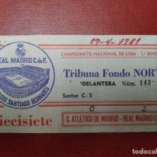 Coleccionismo deportivo: ENTRADA PARTIDO DE LIGA REAL MADRID - ATLETICO DE MADRID TEMPORADA 80/81. Lote 288394163