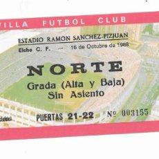 Coleccionismo deportivo: ENTRADA ANTIGUA - ESTADIO RAMÓN SÁNCHEZ PIZJUAN- ELCHE C.F. - 16 DE OCTUBRE DE 1988. Lote 288559863