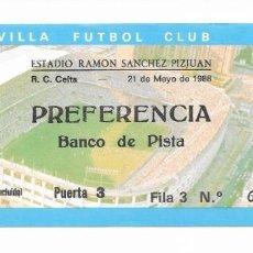 Coleccionismo deportivo: ENTRADA ANTIGUA- ESTADIO RAMÓN SÁNCHEZ PIZJUAN- R. C. CELTA- 21 DE MAYO DE 1987. Lote 288561743