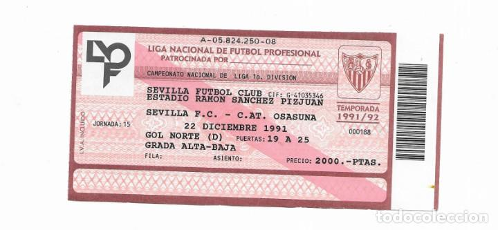 ENTRADA ANTIGUA- ESTADIO RAMÓN SÁNCHEZ PIZJUAN- SEVILLA F.C. - C. AT. OSASUNA- 22 DICIEMBRE 1991 (Coleccionismo Deportivo - Documentos de Deportes - Entradas de Fútbol)
