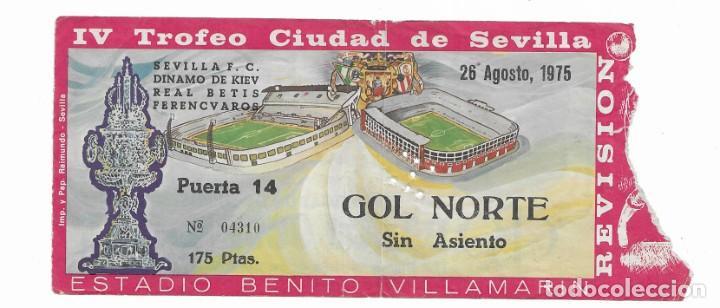 ENTRADA ANTIGUA- ESTADIO BENITO VILLAMARIN- IV TROFEO CUIDAD DE SEVILLA - 26 DE AGOSTO DE 1975 (Coleccionismo Deportivo - Documentos de Deportes - Entradas de Fútbol)