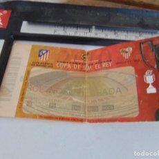 Coleccionismo deportivo: ENTRADA DE FUTBOL COPA DEL REY FINAL ATLETICO DE MADRID SEVILLA. Lote 293203098