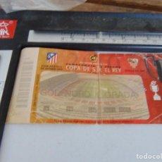Coleccionismo deportivo: ENTRADA DE FUTBOL COPA DEL REY FINAL ATLETICO DE MADRID SEVILLA. Lote 293203233