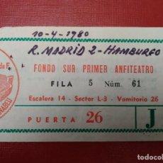 Coleccionismo deportivo: ENTRADA PARTIDO REAL MADRID - HAMBURGO. SEMIFINALES COPA DE LA UEFA. 10/04/1980. Lote 293239768