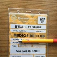 Coleccionismo deportivo: R15545 ENTRADA TICKET ACREDITACION OFICIAL SEVILLA 2-0 ESPAÑOL ESPANYOL LIGA (25-9-2021). Lote 294168148