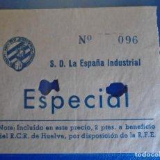 Coleccionismo deportivo: (FE-12)ENTRADA S.D.LA ESPAÑA INDUSTRIAL. Lote 295422833
