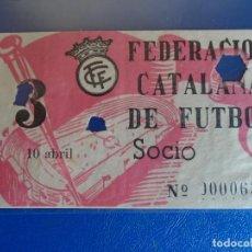 Coleccionismo deportivo: (FE-14)ENTRADA FEDERACION CATALANA DE FUTBOL. Lote 295423223