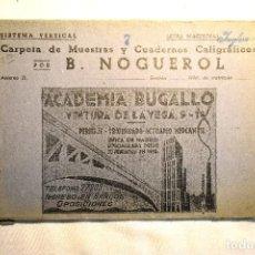 Estilográficas antiguas, bolígrafos y plumas: CUADERNOS CALIGRÁFICOS NOGUEROL - 7 - LETRA MAGISTRAL INGLESA. Lote 243906135