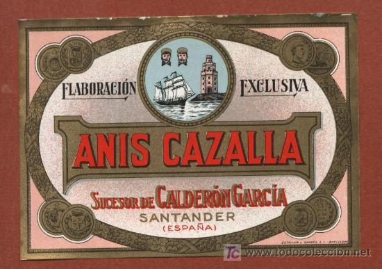ETIQUETA DE ANIS CAZALLA, DE BODEGAS JOSÉ CALDERÓN, DE SANTANDER, AÑOS 30. (Coleccionismo - Etiquetas)