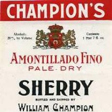 Etiquetas antiguas: ETIQUETA DE VINO AMONTILLADO FINO PALE-DRY SHERRY WILLIAM CHAMPION. Lote 5777439