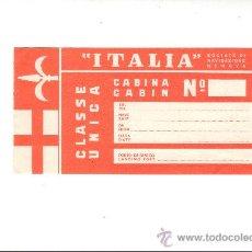 Etiquetas antiguas: ETIQUETA HOTEL - LINEA MARITIMA-ITALIA-CLASE UNICA- CABINA-MEDIDAS 140X75 MM. Lote 26919737