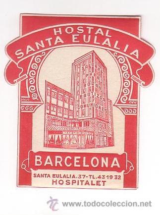 ETIQUETA HOTEL -ESPAÑA - HOSTAL SANTA EULALIA -BARCELONA -IRREGULAR 90X 61 MM TROQUELADA (Coleccionismo - Etiquetas)