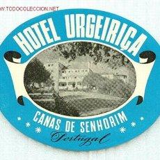 Etiquetas antiguas: ETIQUETA DE HOTEL URGEIRICA, EN CANAS DE SENHORIM (PORTUGAL) - FINALES 50'S O COMIENZOS 60'S. Lote 25846483