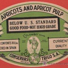 Etiquetas antiguas: ANTIGUA ETIQUETA APRICOTS AND APRICOT PULP CONSERVAS TRIGO COLOMBO VALENCIA. Lote 9796970