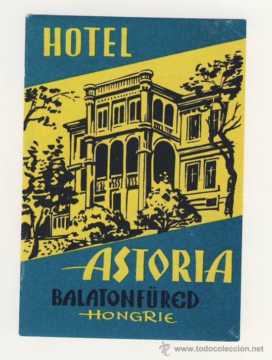 ETIQUETA HOTEL - HOTEL ASTORIA- BALATONFÜRED- HUNGRIA- ILUSTRACION-MEDIDAS 90X123 MM (Coleccionismo - Etiquetas)