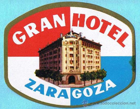 ETIQUETA GRAN HOTEL, ZARAGOZA. (Coleccionismo - Etiquetas)
