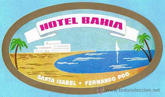 ETIQUETA HOTEL BAHIA, SANTA ISABEL, FERNANDO POO. (Coleccionismo - Etiquetas)