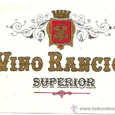 Etiquetas antiguas: VINO RANCIO SUPERIOR - ETIQUETA ANTIGUA DE VINO. Lote 26929846