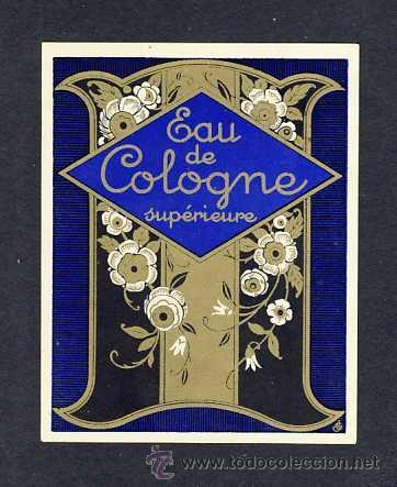 ETIQUETA DE PEFUME EAU DE COLOGNE. ETIQUETTE DE PARFUM. ART DECO (Coleccionismo - Etiquetas)