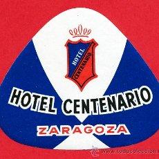 Etiquetas antiguas: ETIQUETA HOTEL - HOTEL CENTENARIO -IRREGULAR - 80 MM -ZARAGOZA-. Lote 25971470