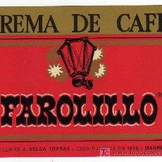 Etiquetas antiguas: ETIQUETA CREMA DE CAFE FAROLILLO (FAROL) - J.SELGA TORRAS - MANRESA (BARCELONA). Lote 24050192
