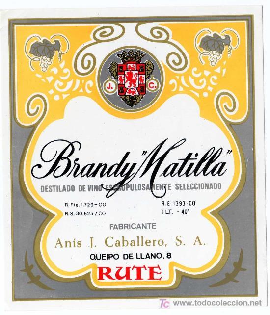 ETIQUETA BRANDY MATILLA (ESCUDO DE CORDOBA) - ANIS J. CABALLERO - RUTE (CORDOBA) (Coleccionismo - Etiquetas)