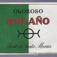 Etiquetas antiguas: ETIQUETA DE OLOROSO BOLAÑO. PUERTO DE SANTA MARIA. CADIZ.. Lote 14426290