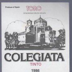 Etiquetas antiguas: TORO. ZAMORA. ETIQUETA DE VINO TINTO COLEGIATA. BODEGAS FARIÑA.. Lote 14904600