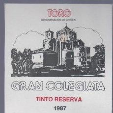 Etiquetas antiguas: TORO. ZAMORA. ETIQUETA DE VINO TINTO RESERVA GRAN COLEGIATA. BODEGAS FARIÑA.. Lote 14904619