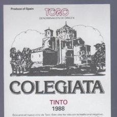 Etiquetas antiguas: TORO. ZAMORA. ETIQUETA DE VINO TINTO COLEGIATA. BODEGAS FARIÑA.. Lote 14904631