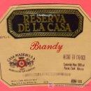Etiquetas antiguas: ETIQUETA BRANDY RESERVA DE LA CASA, MEXICO , E737. Lote 15578995