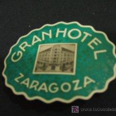 Etiquetas antiguas: ETIQUETA HOTEL - GRAN HOTEL - ZARAGOZA - . Lote 16363183