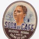 Etiquetas antiguas: SODA DE CAFE * DELICIOSA BEBIDA A BASE DE CREMA DE CAFE. Lote 17752766