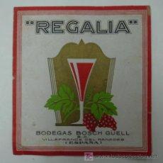 Etiquetas antiguas: ETIQUETA DE VINO. 'REGALIA'. BODEGAS BOSCH - GÜELL. VILAFRANCA DEL PENEDÈS. . Lote 18874968