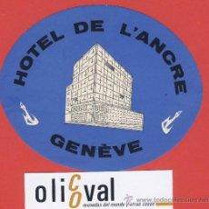 Etiquetas antiguas: ETIQUETA HOTEL-SUIZA -HOTEL DE L´ANCRE-GENÉVE-- ILUSTRACION HUECO -GENÉVE- OVAL 110 MM . Lote 23523941
