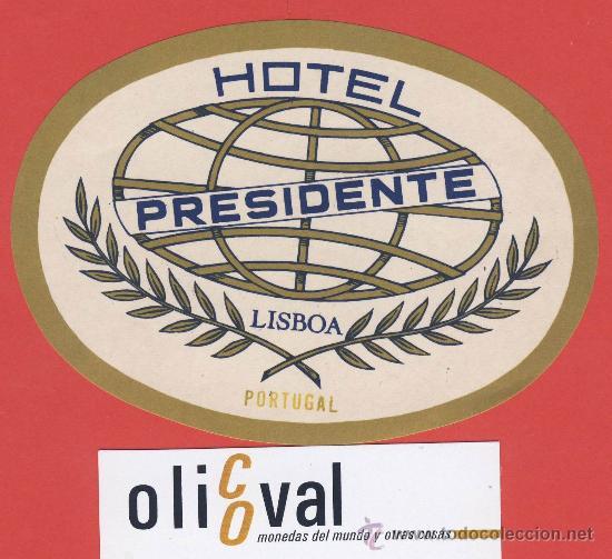 ETIQUETA HOTEL -PORTUGAL-HOTEL PRESIDENTE-LISBOA --OVAL-148 - MM - (Coleccionismo - Etiquetas)