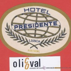 Etiquetas antiguas: ETIQUETA HOTEL -PORTUGAL-HOTEL PRESIDENTE-LISBOA --OVAL-148 - MM -. Lote 27617140