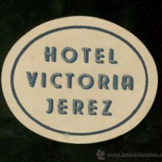 Etiquetas antiguas: ETIQUETA DE HOTEL VICTORIA. JEREZ.. Lote 21529719