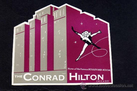 ETIQUETA HOTEL - HOTEL THE CONRAD HILTON - CHICAGO - ESTADOS UNIDOS. (Coleccionismo - Etiquetas)