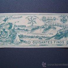 Etiquetas antiguas: ETIQUETA DE GUISANTES FINOS - CONSERVAS GALO BEAUMONT DE CALAHORRA - 1902. Lote 27274891