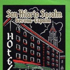 Alte Etiketten - ETIQUETA HOTEL - HOTEL SUIZO - SAN HILARIO SACALM - GERONA.12.50 X 8.50 CM. - 24599819