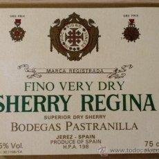 Etiquetas antiguas: ETIQUETA DE VINO. FINO VERY DRY. SHERRY REGINA. BODEGAS PASTRANILLA. JEREZ.. Lote 27030023