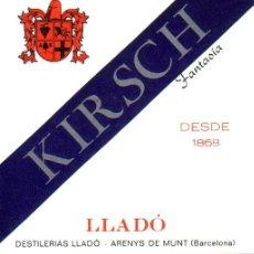 Etiquetas antiguas: DESTILERIAS LLADO - ARENYS DE MUNT- ETIQUETA KIRSCH. Lote 27447119