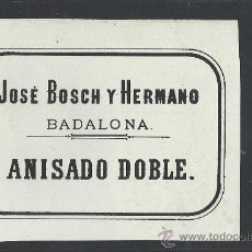 Etiquetas antiguas: ETIQUETA ANISADO DOBLE - JOSE BOSH Y HERMANO - BADALONA - AÑO 1889 -(E-122). Lote 30710478