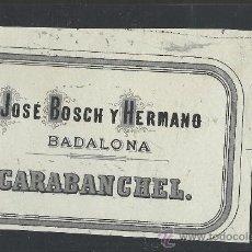 Etiquetas antiguas: ETIQUETA CARABANCHEL - JOSE BOSCH Y HERMANO - BADALONA - AÑO 1894- (E-123). Lote 30710494