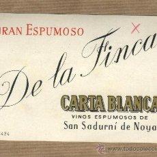 Etiquetas antiguas: ETIQUETA GRAN ESPUMOSO DE LA FINCA. CARTA BLANCA. SAN SADURNÍ DE NOYA.. Lote 31209154