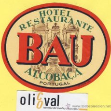 Etiquetas antiguas: LABEL HOTEL - HOTEL BAU ALCOBACA PORTUGAL OVAL 120 MM. Lote 245970900