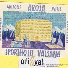 Etiquetas antiguas: LABEL HOTEL - SERIE MONTAÑA HOTEL SPORTHOTEL VALSANA GRISONS AROSA SUIZA 155 X 102 MM . Lote 31652976